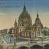 Berlin, Neuer Dom mit Friedrichsbrücke und Börse